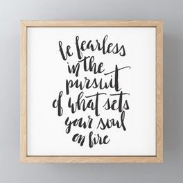Inspirational Quote Be Fearless in White Framed Mini Art Print