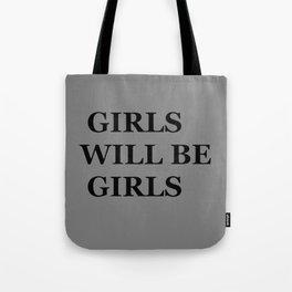 """ GIRLS WILL BE GIRLS"" UNIVERSAL TRUTH FOLK SAYINGS Tote Bag"