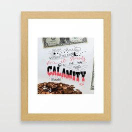 Give Charity without delay for it stands in the way of calamity Framed Art Print
