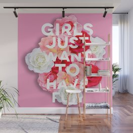 Girls just want to have fun! Wall Mural