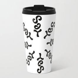 SAY YES ambigram Travel Mug