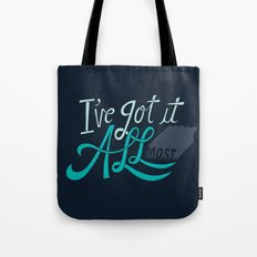 I've Got it All(most) Tote Bag