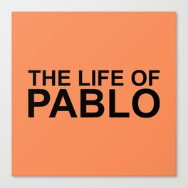The Life of Pablo Canvas Print