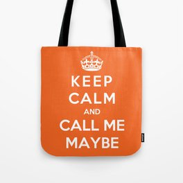 Keep Calm And Call Me Maybe Tote Bag