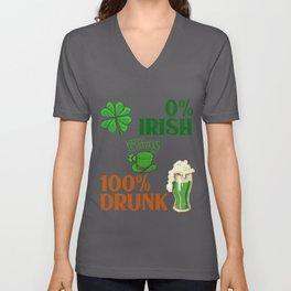 0% irish 100% Drunk St Patricks Day Unisex V-Neck