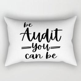 Be audit you can be Rectangular Pillow