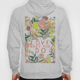 Love what you do Hoody