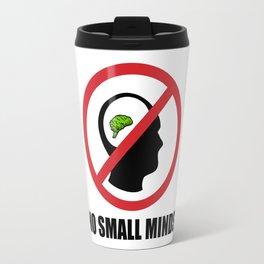 No Small Minds Travel Mug