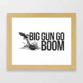 Big Gun Go Boom Framed Art Print