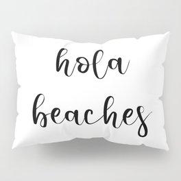 Hola Beaches Pillow Sham