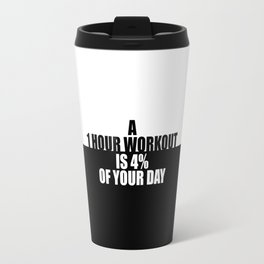 A one hour workout... Gym Motivational Quote Travel Mug