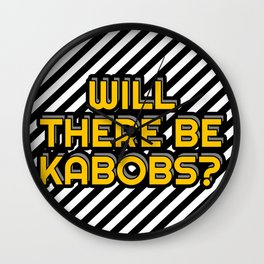 Will there be kabobs? Wall Clock