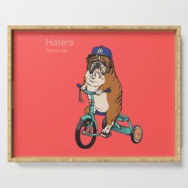 Haters Gonna Hate English Bulldog Serving Tray