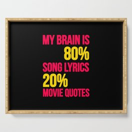 My brain | song lyrics and movie quotes Serving Tray