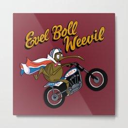 Evel Boll Weevil Metal Print