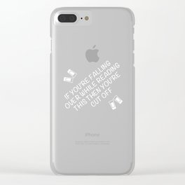 If You're Falling Over While Reading You're Cut Off T-Shirt Clear iPhone Case