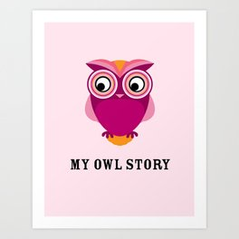 My owl story Art Print