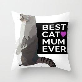 Best cat mum ever | gift idea for cat owner Throw Pillow