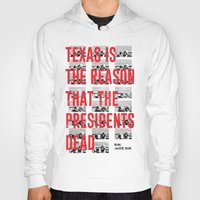misfits Hoodies featuring Misfits JFK Poster Series - Texas Is The Reason by Robert John Paterson