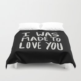I Was Made to Love You II Duvet Cover