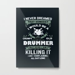 Hobbies DRUM Grumpy Old Metal Print