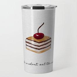 Life Is Short, Dessert Quote Travel Mug