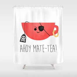 Ahoy Mate-tea! Shower Curtain