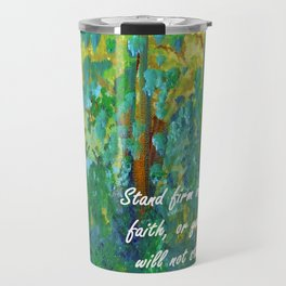 Stand Firm in Your Faith Travel Mug