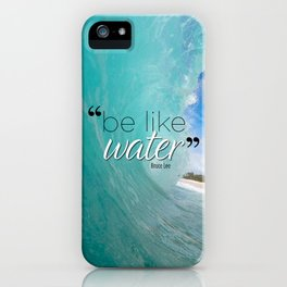 Be like water iPhone Case