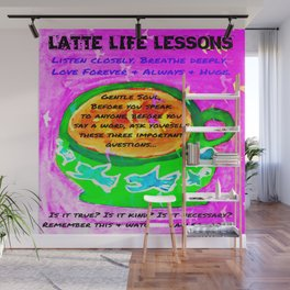 LATTE LIFE LESSONS ~ Is it true? Is it kind? Is it necessary? Wall Mural