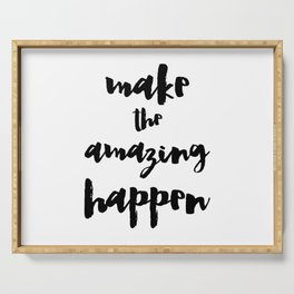 Make the Amazing Happen Typography Print Serving Tray