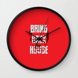 Bring Back House Wall Clock