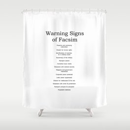 Warning Signs of Facism Shower Curtain