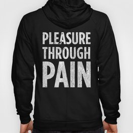Pleasure through Pain print - BDSM Submissive products Hoody