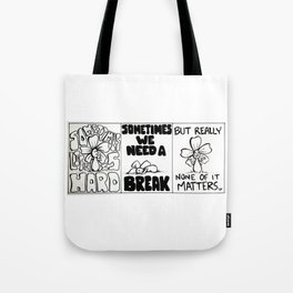 """""""Life is Hard, But None of it Matters"""" Flowerkid Tote Bag"""