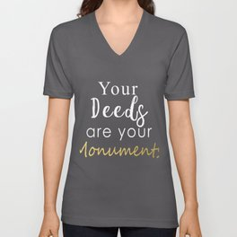 Funny Your Deeds Are Your Monuments on Gold Background for Teachers Unisex V-Neck