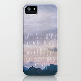 Life is either a daring adventure or nothing at all I iPhone Case