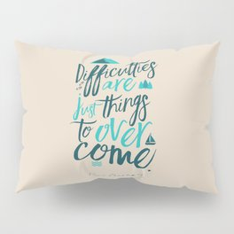 Shackleton quote on difficulties, illustration, interior design, wall decoration, positive vibes Pillow Sham