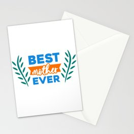 Quote - Best Mom Ever - bright Stationery Cards