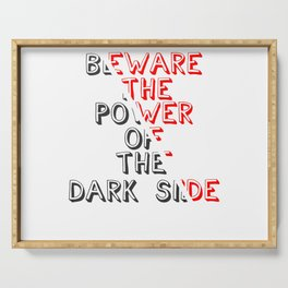 Beware the power of the Dark Side Serving Tray