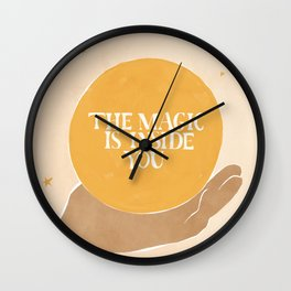 The Magic Is Inside You Wall Clock
