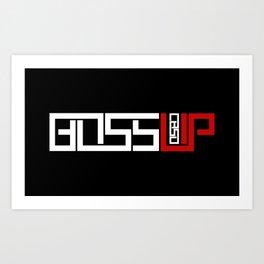 Boss Up Art Print