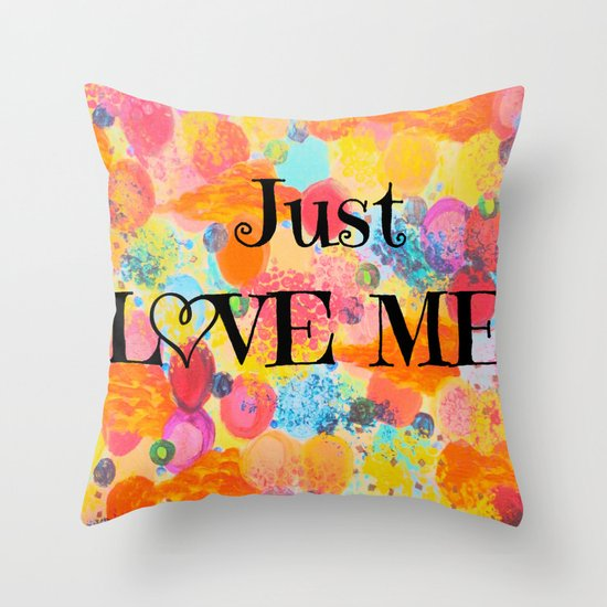JUST LOVE ME - Beautiful Valentine's Day Romance Love Abstract Painting Sweet Romantic Typography Throw Pillow