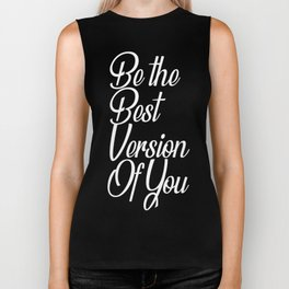 Be the best version of you Biker Tank