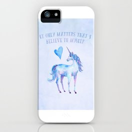 It Only Matters That I Believe In Myself iPhone Case
