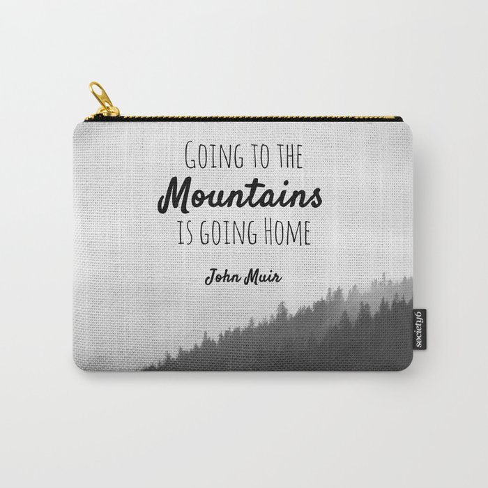 Going to the Mountains is going Home Carry-All Pouch