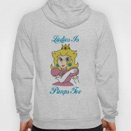 Princesses is Pimps too Hoody
