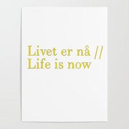 Livet er na Poster