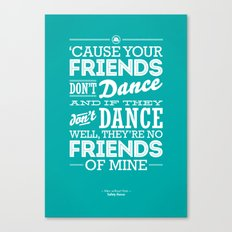 One Hit Wonder- Safety Dance in Teal Canvas Print