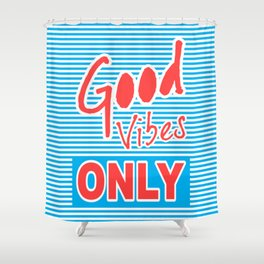 Good Vibes Only, Typography poster, Shower Curtain